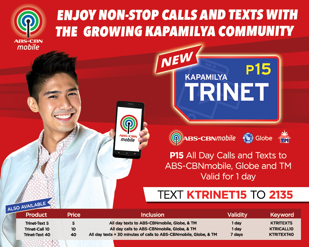 All-day call and texts to ABS-CBNmobile Globe and TM subscribers with Kapamilya Trinet promos